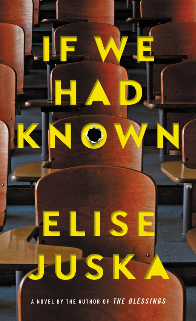"""""""If We Had Known"""" goes on sale April 17. It's one of two novels coming out this spring that focuses on a shooting at a mall in Maine.      Book jacket image courtesy of Grand Central Publishing"""