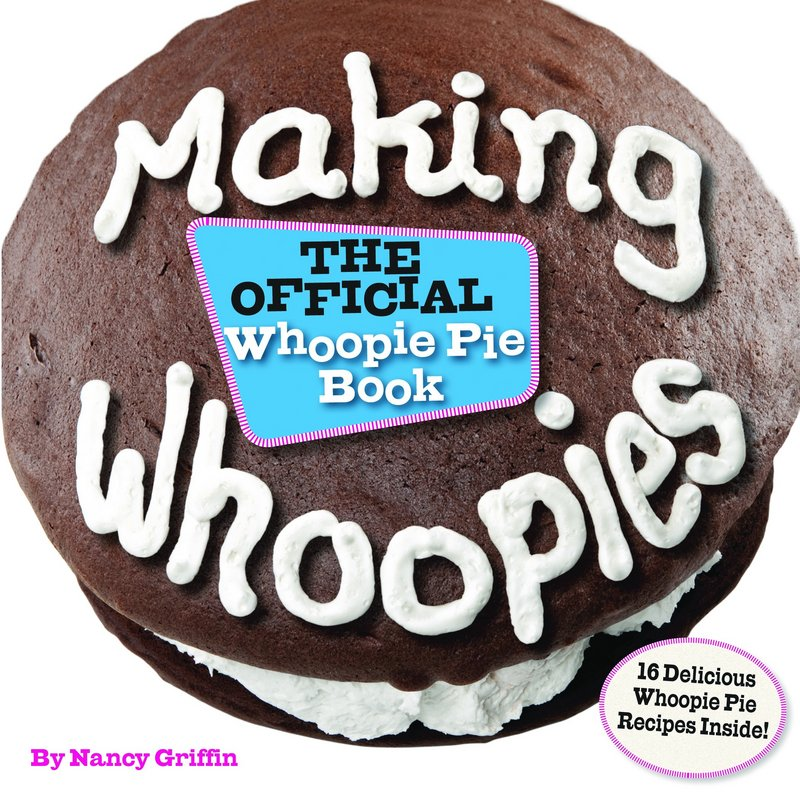 """Nancy Griffin's """"Making Whoopies: The Official Whoopie Pie Book"""" explores the rise to trendiness of the chocolate-and-cream-filling treat."""