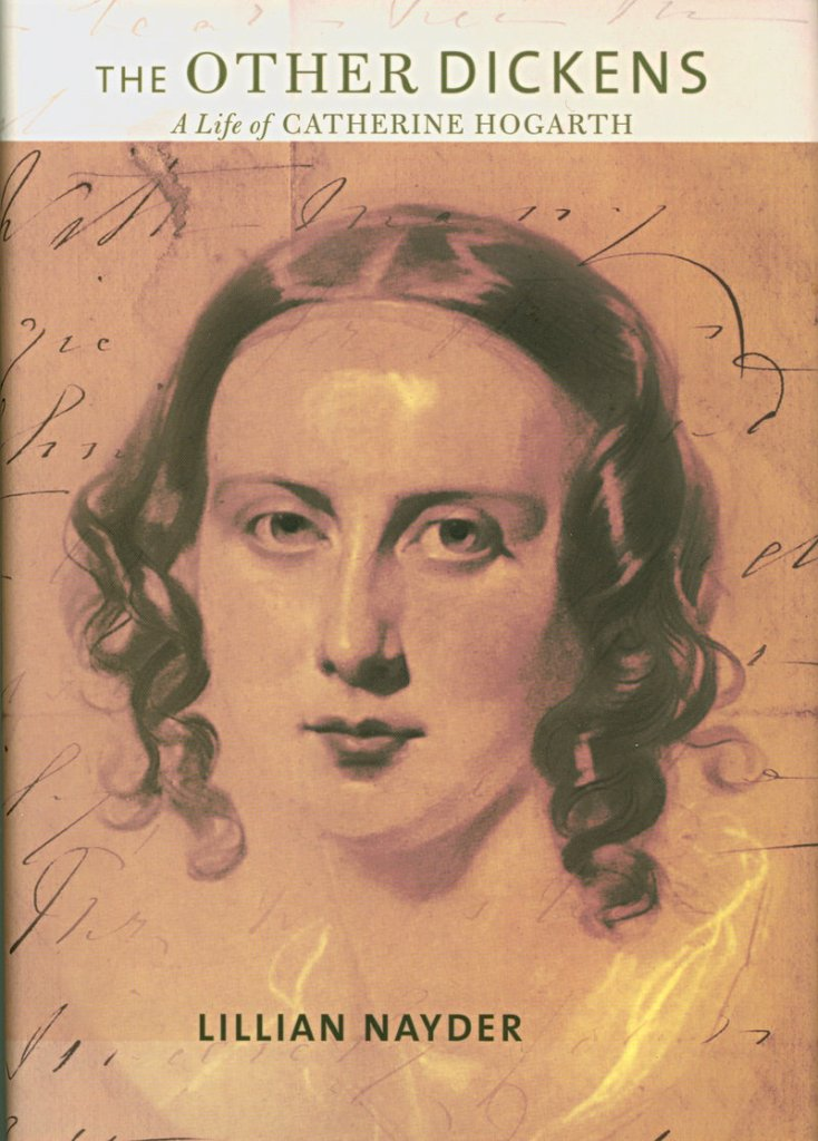 """The Other Dickens"" explores the life of Catherine Hogarth, Charles Dickens' longtime wife and mother of his 10 children. Author Lillian Nayder's research grew out of her interest in ""Dickens the disciplinarian, the control freak."""