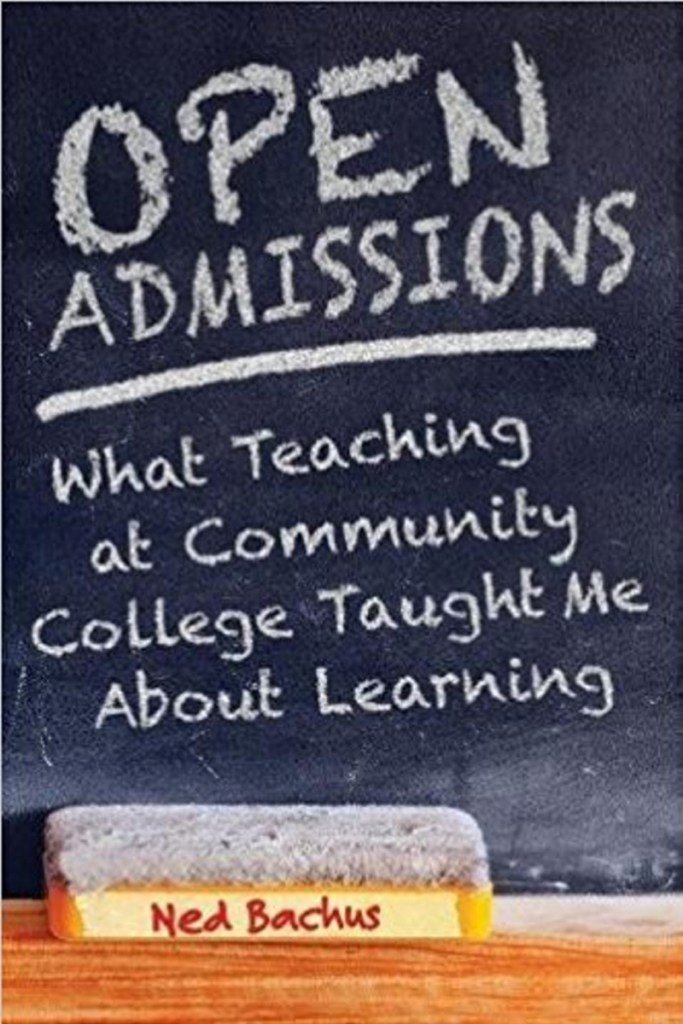 "In his deeply personal book, ""Open Admissions: What Teaching at Community College Taught Me About Learning,"" Ned Bachus reflects on his nearly 40-year teaching career, most of which was at a community college."