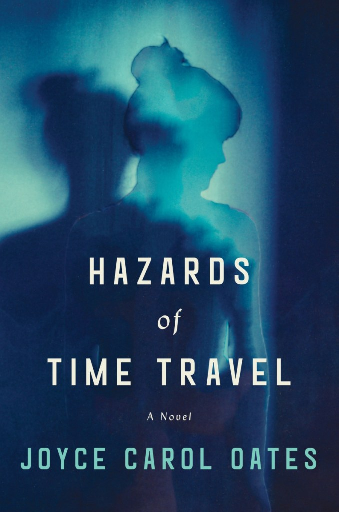 "This cover image released by Ecco shows ""Hazards of Time Travel,"" a novel by Joyce Carol Oates. (Ecco via AP)"