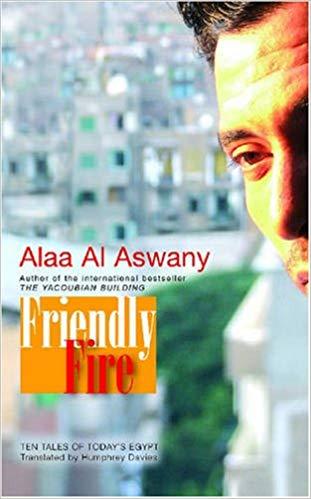 Friendly Fire Alaa Al Aswany okładka anglojęzyczna