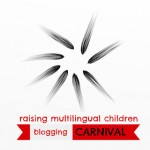 Raising Multilingual Children Blogging Carniva