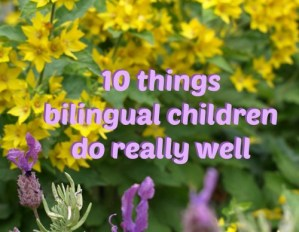 10 things bilingual children do really well