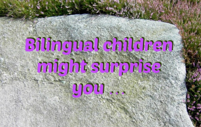 Bilingual children might surprise you