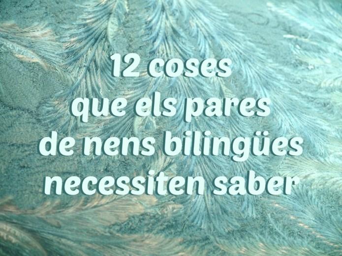 12 coses que els pares de nens bilingues necessiten saber