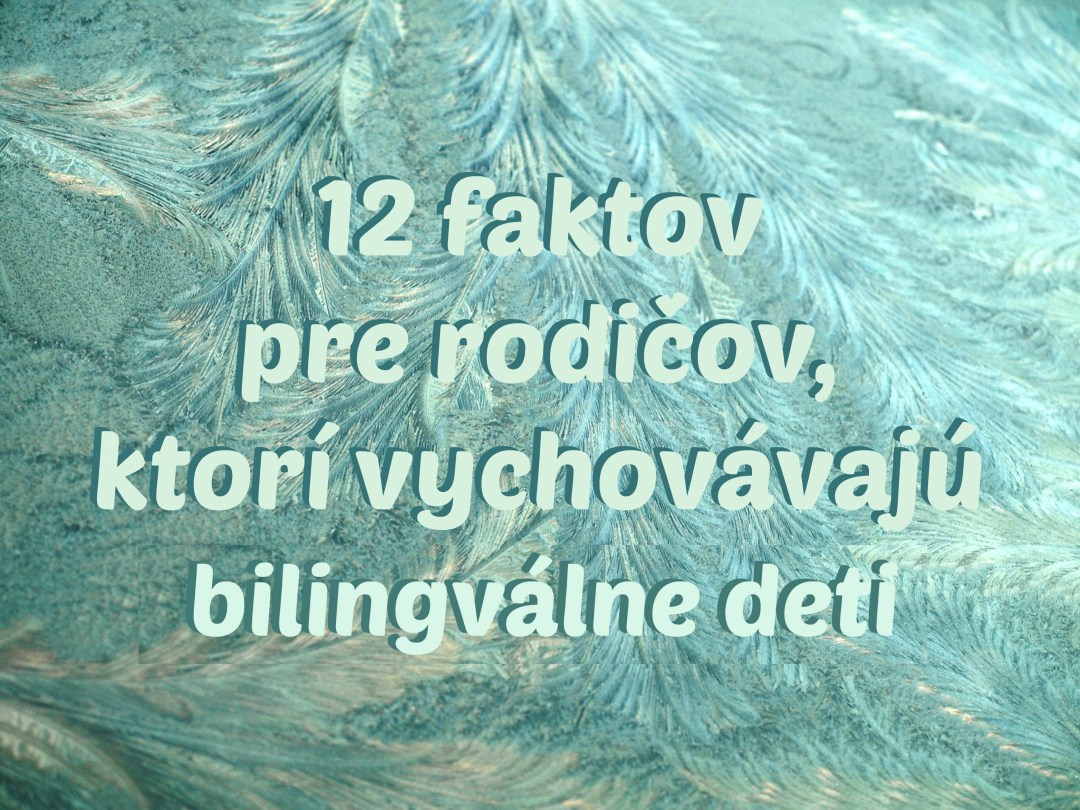12 things parents of bilingual children need to know - Slovak