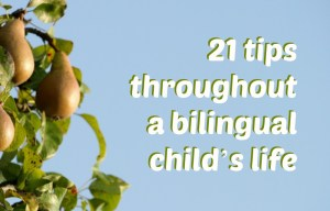 21 tips throughout a bilingual child's life