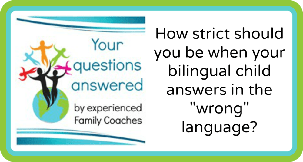 """Q&A: How strict should you be when your bilingual child answers in the """"wrong"""" language?"""