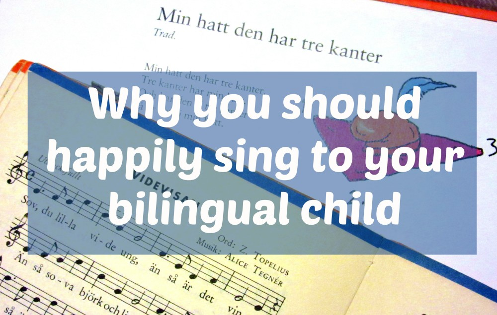 Why you should happily sing to your bilingual child