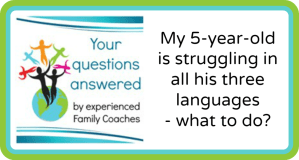 Q&A: My 5-year-old is struggling in all his three languages – what to do?