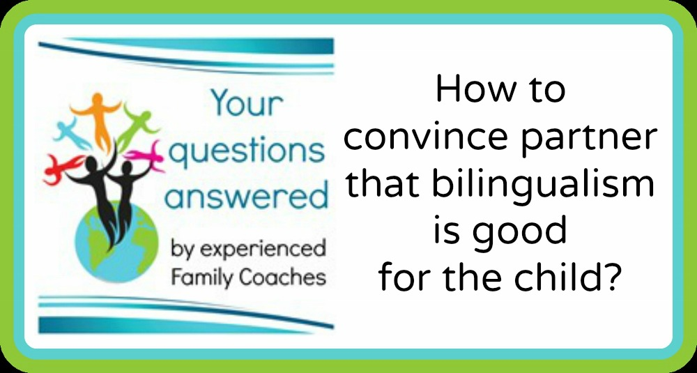 Q&A: How to convince partner that bilingualism is good for the child?