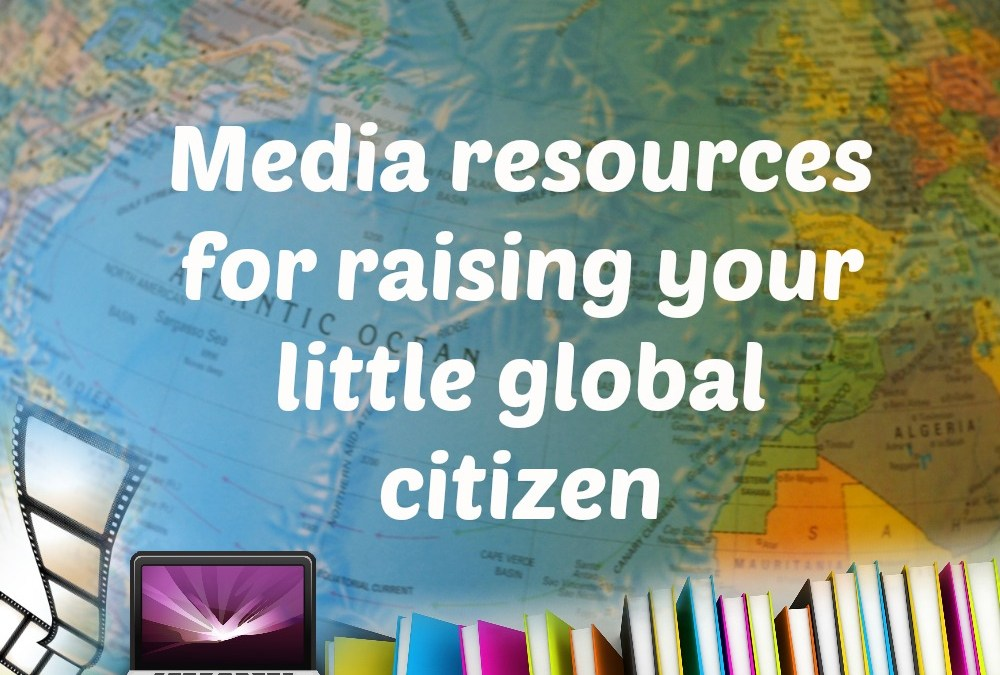 Media resources for raising your little global citizen