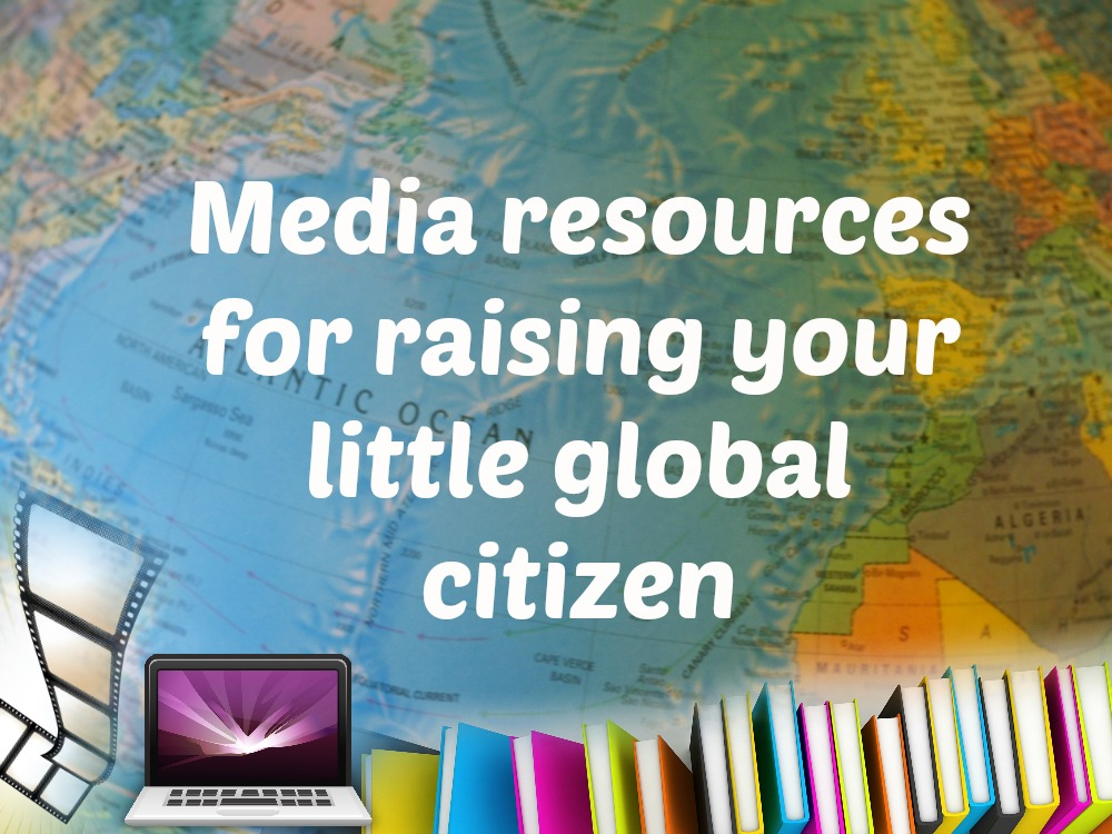 Media resources for raising your little global citizen PIC