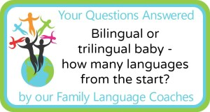 Q&A: Bilingual or trilingual baby - how many languages from the start?