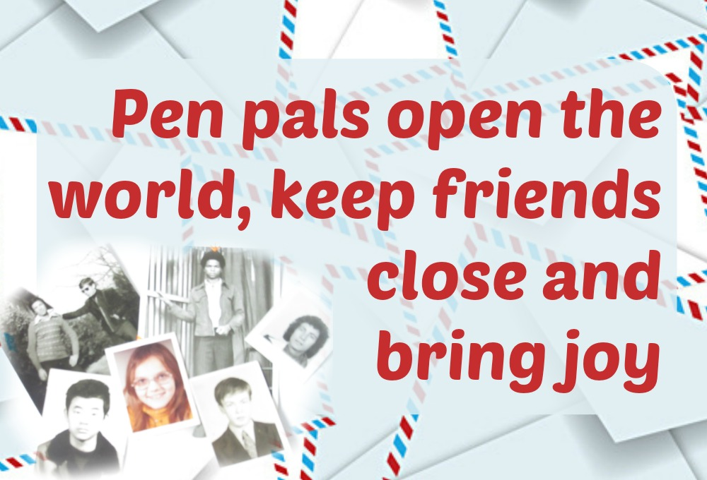 Pen pals open the world, keep friends close and bring joy