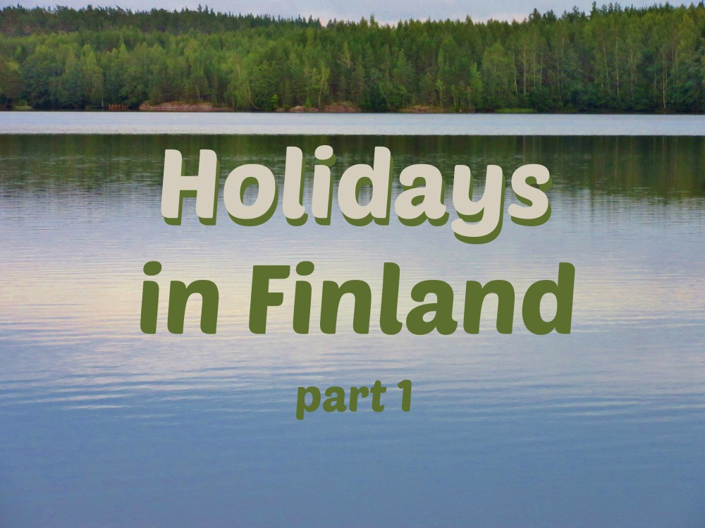 Holidays in Finland, part 1