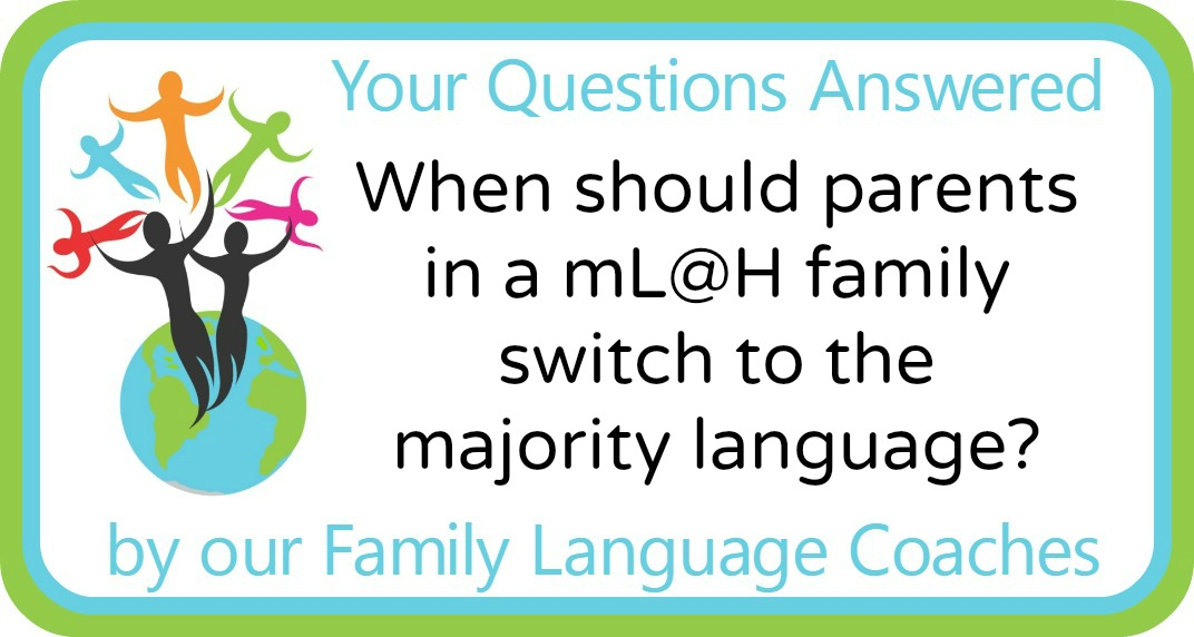 When should parents in a mL@H family switch to the majority language?