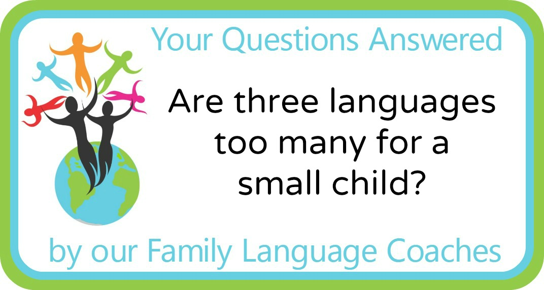Are three languages too many for a small child?