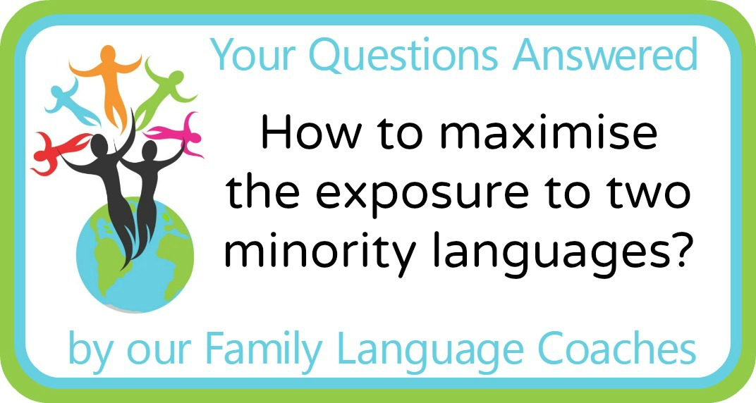 Q&A: How to maximise the exposure to two minority languages?