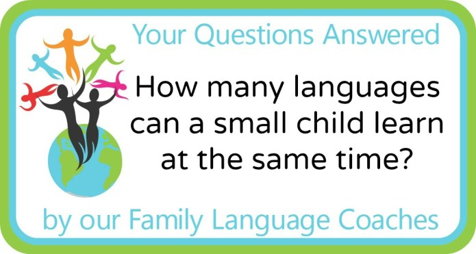 How many languages can a small child learn at the same time?