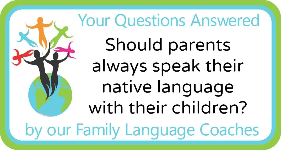 Should parents always speak their native language with their children?