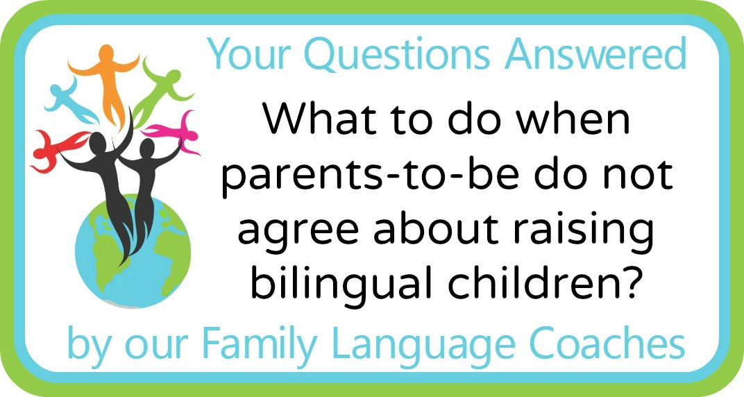 What to do when parents-to-be do not agree about raising bilingual children?