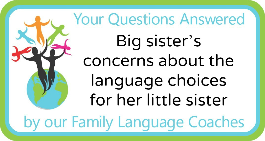Big sister's concerns about the language choices for her little sister.