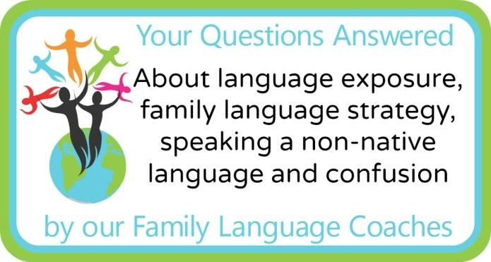 About language exposure, family language strategy, speaking a non-native language and confusion