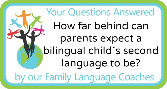How far behind can parents expect a bilingual child's second language to be?