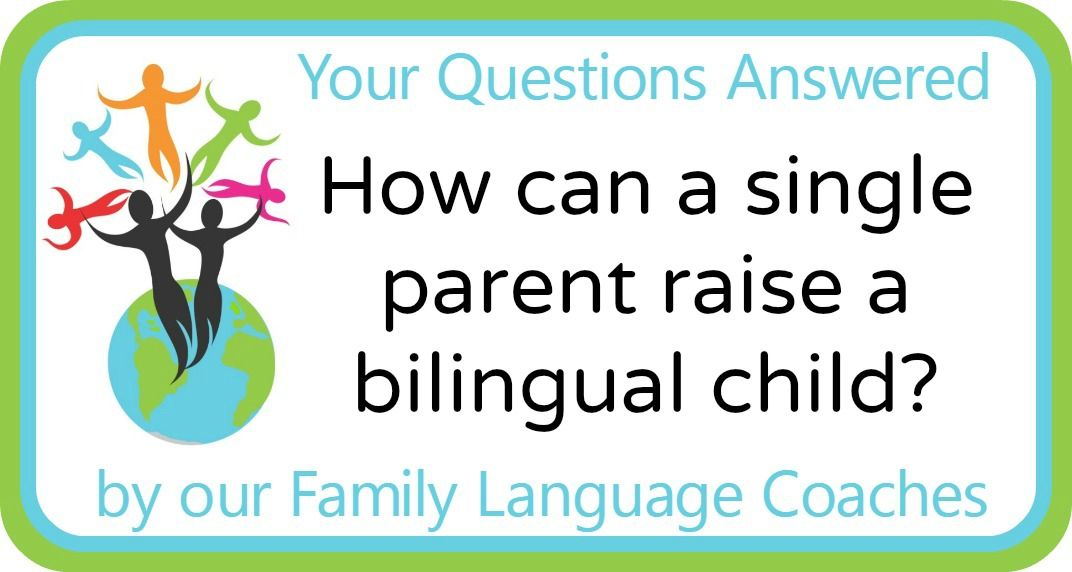 How can a single parent raise a bilingual child?