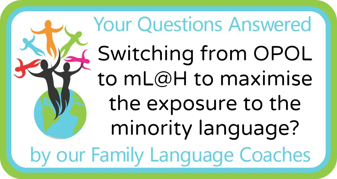 Switching from OPOL to mL@H to maximise the exposure to the minority language?