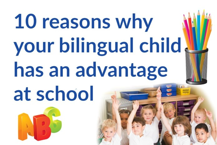 10 reasons why your bilingual child has an advantage at school