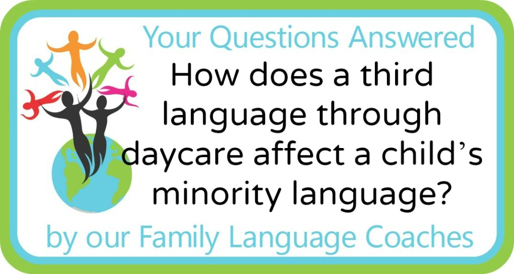 How does a third language through daycare affect a child's minority language?