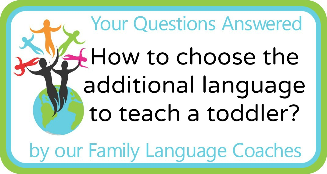 Q&A: How to choose the additional language to teach a toddler?