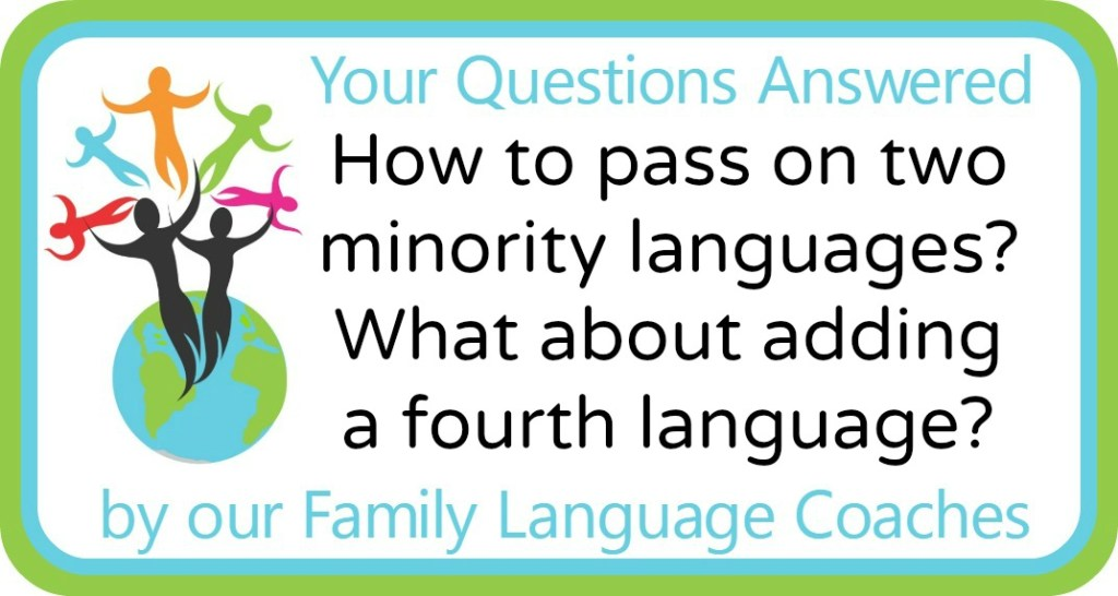 How to pass on two minority languages? What about adding a fourth language?