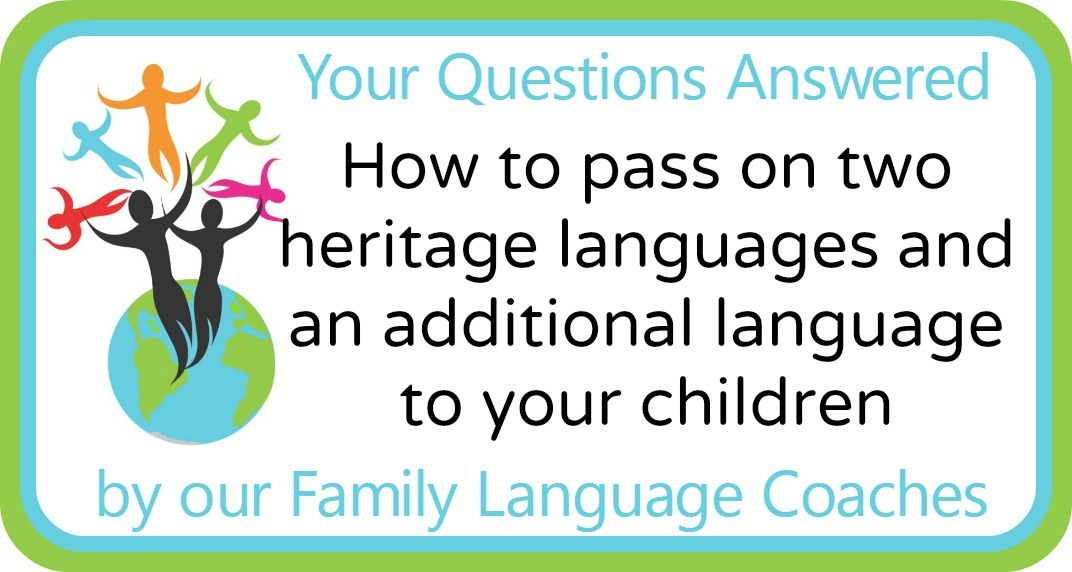 Q&A: How to pass on two heritage languages and an additional language to your children