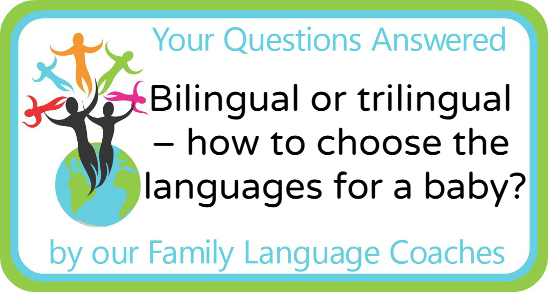 Q&A: Bilingual or trilingual – how to choose the languages for a baby?