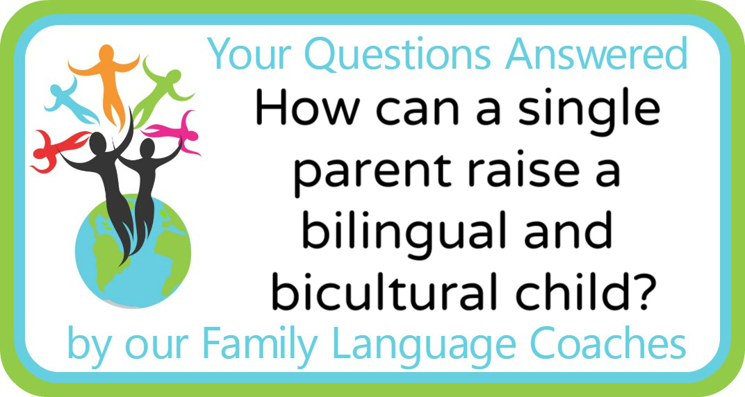 Q&A: How can a single parent raise a bilingual and bicultural child?