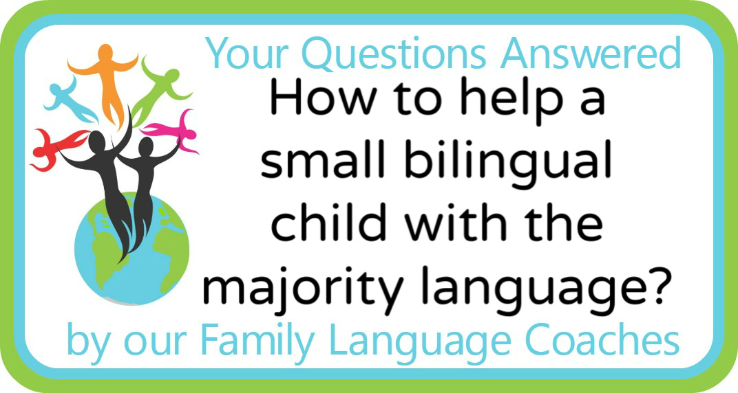 Q&A: How to help a small bilingual child with the community language?