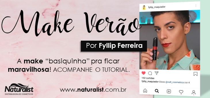Make básica para o Verão 2019 – Pelo maquiador Fyllip Ferreira