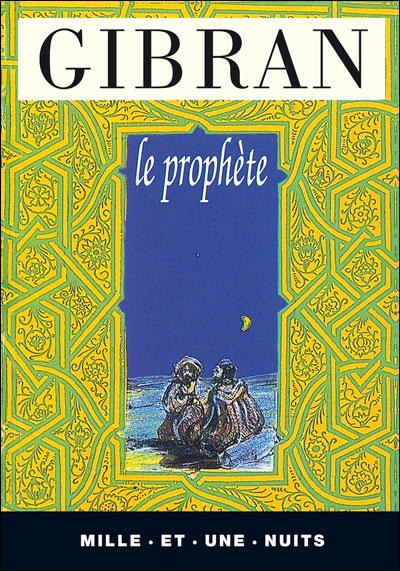 Khalil Gibran - Le Prophète