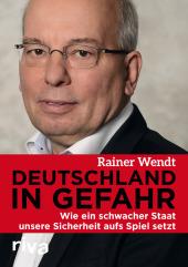 Stangl & Taubald, Rainer Wendt, Deutschland in Gefahr