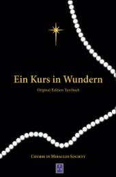 Ein Kurs in Wundern - Übungsbuch und Handbuch für Lehrer