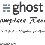 Ghost CMS Review Is It Just A Blogging Platform