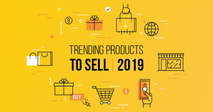 What to Sell: Trending Niche Products to Sell Online in 2019