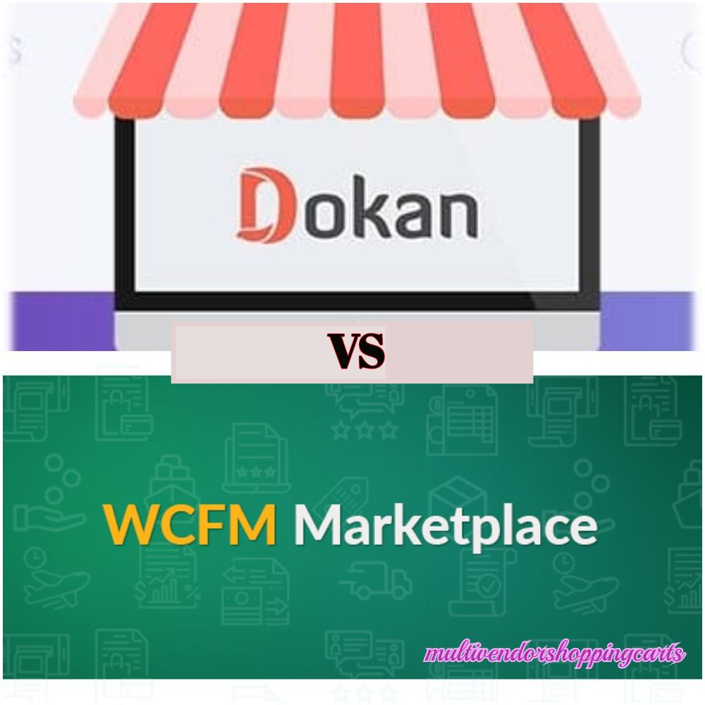 Dokan vs WCFM Marketplace: Side by Side Comparison