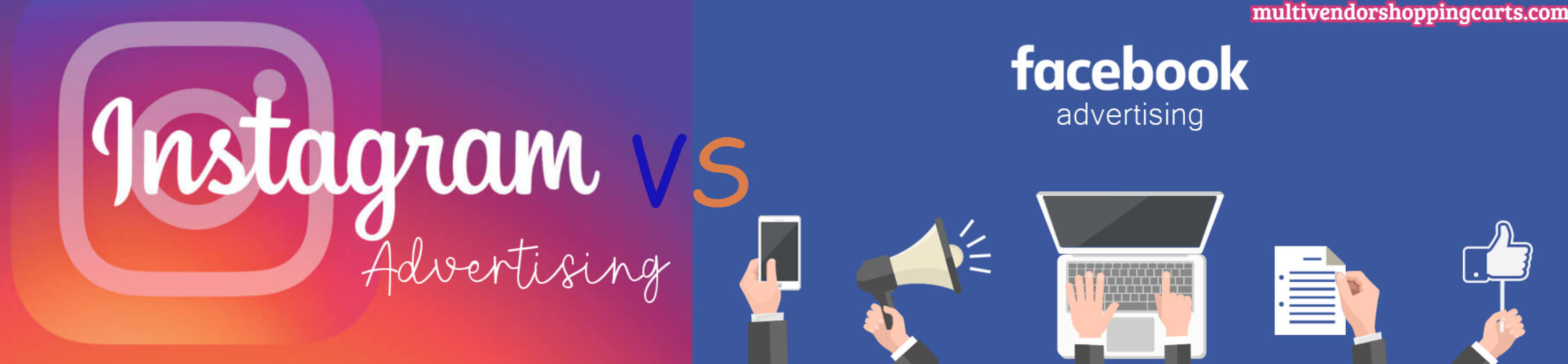 Instagram vs Facebook Ads: Which One is Better for eCommerce Store?
