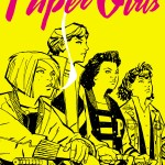 """Paper Girls"" #1 Delivers Only Good News: It Could be the Next ""Saga"" [Review]"