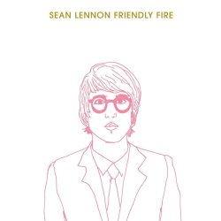 Sean Lennon Friendly Fire
